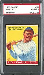 The 1933 Goudey Babe Ruth in NM-MT 8 is another legitimately scarce, Low Population PSA card, as is the NM-MT 8 T205 Cy Young.