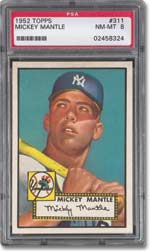 1952 Topps #311 Mickey Mantle PSA 8 NM/MT - sold for $52,854.00.