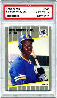 This 1989 Fleer No. 548 in PSA 10,<br> is the hottest of the Griffey cards, jumping $2300 in the last six months.