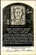 <a href=http://images.collectors.com/articles/JFBaker_large.jpg target=blank>Click here for larger view</a><br> of this Home Run Baker's <br>signed HOF postcard.
