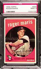 Roger Maris was a great star of his era. His 1959 Topps is $1,750 in PSA Mint 9 (SMR May 2000)