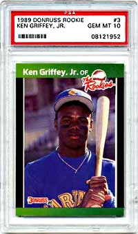 Griffey's 1989 Donruss Rookie card, now worth $1700,  has climbed $200 in the last six month.