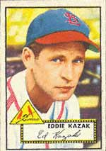 One of the toughest cards to find to complete a 1952 Topps set<br>in PSA 9 or greater, is an Eddie Kazak #165.