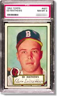 Mile High sold a 1952 Topps Ed Mathews (PSA NM-MT 8)  for $26,942.