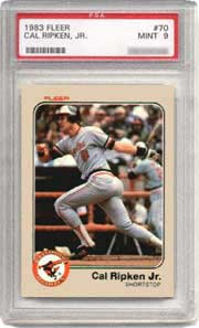 Ripken's 1983 Fleer #70 is estimated at $22 in <br> PSA Mint 9  and $100 in PSA Gem Mint 10 in the SMR.