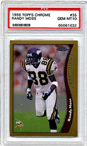 Randy Moss, is just one reason the Vikings may go all the way.<br>This 1998 Topps Chrome, a PSA Gem Mint 10,<br> and you can still bid on it until Mon. Jan. 10, at 7pm.