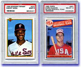Sosa's 1990 Bowman Tiffany #312 is currently valued at $225 in PSA 9,<br>while McGwire's 1985 Topps Tiffany #401 Olympic card in PSA 8,<br> is worth $435, according to the February 2000 SMR.