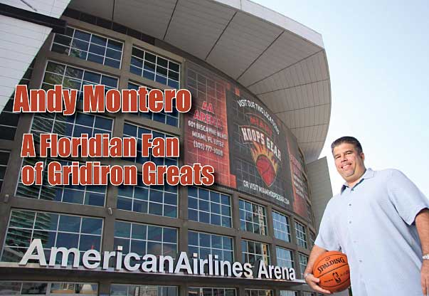 Andy Montero, A Floridian Fan of Gridiron Greats