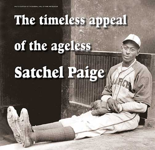 The timeless appeal of the ageless Satchel Paige